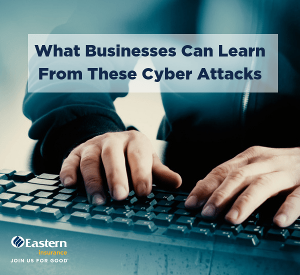 What Businesses Can Learn From These Big and Small Cyber Attacks