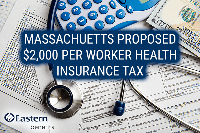 Massachusetts Proposed $2,000 Per Worker Health Insurance Tax