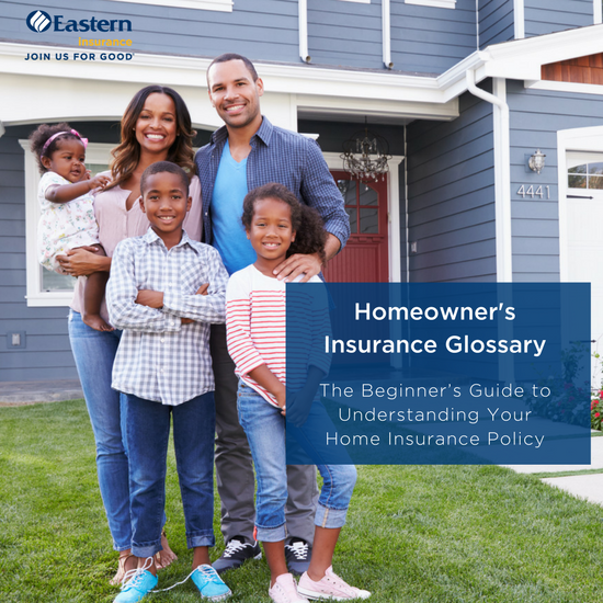 Homeowner's Insurance Glossary: The Beginner's Guide to Understanding Your Home Insurance Policy