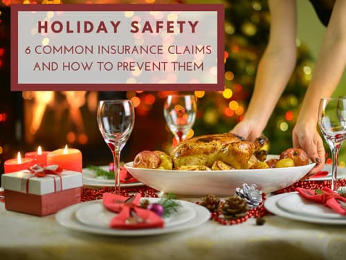 Holiday Safety — 6 Common Insurance Claims and How to Prevent Them