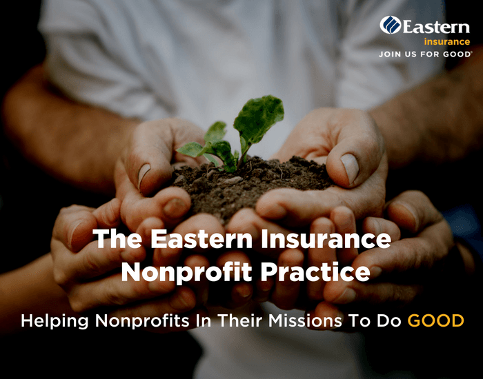 The Eastern Insurance Nonprofit Practice: Helping Nonprofits In Their Missions To Do Good