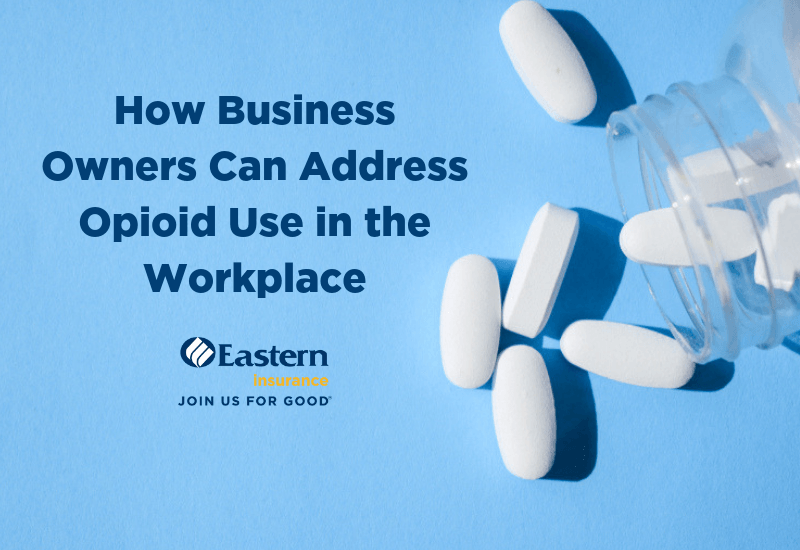 How Business Owners Can Address Opioid Use in the Workplace