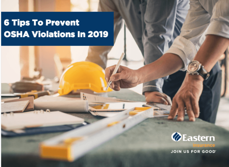 6 Tips To Prevent OSHA Violations In 2019